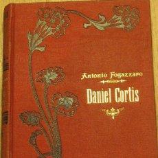 Libros antiguos: DANIEL CORTIS TOMO PRIMERO ANTONIO FOGAZZARO MAUCCI AÑO 1911. Lote 34442099