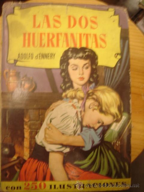 LAS DOS HUERFANITAS.. DOLFO D'ENNERY. EDITORIAL BRUGUERA (Libros Antiguos, Raros y Curiosos - Literatura Infantil y Juvenil - Otros)