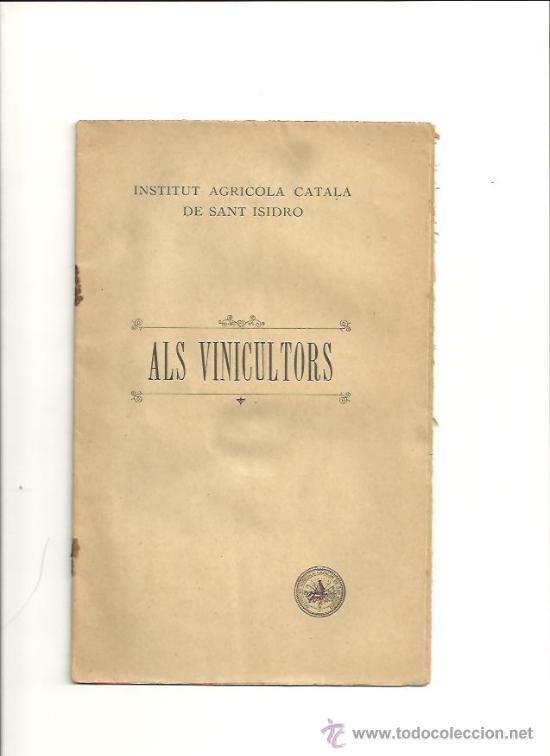 1637.- ENOLOGIA-ALS VINICULTORS-INSTITUT AGHRICOLA SANT ISIDRE (Libros Antiguos, Raros y Curiosos - Cocina y Gastronomía)