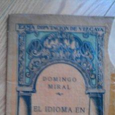 Libros antiguos: 1920.DOMINGO MIRAL EL IDIOMA EN LA ESCUELA Y LA RAZA EN LA UNIVERSIDAD CULTURAL VASCA MCMXX VIZCAYA. Lote 34500759
