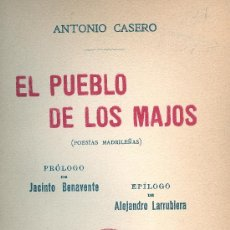 Libros antiguos - ANTONIO CASERO. El Pueblo de los Majos. (Poesías madrileñas). Madrid, 1912. Madrid - 13429734