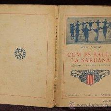 Libros antiguos: COM ES BALLA LA SARDANA - AURELI CAPMANY - 1ª EDICION 1922 - EN CATALAN - ILUSTRADO . Lote 34508992