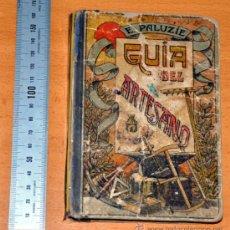 Libros antiguos: GUÍA DEL ARTESANO - DE E. PALUZIE - AÑO 1915. Lote 34509080