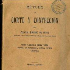 Libros antiguos: EULALIA SIMARRO DE ORTIZ : MÉTODO DE CORTE Y CONFECCIÓN (1916). Lote 34513570