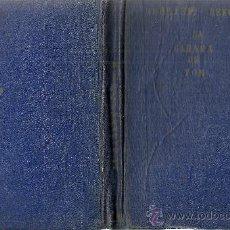 Libros antiguos: LA CABAÑA DE TOM / HERRIET BEECHER STOWE. Lote 34551171