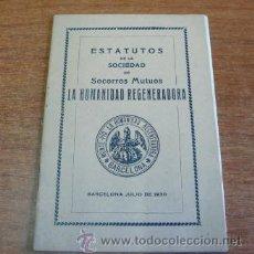 Libros antiguos: ESTATUTOS DE LA SOCIEDAD DE SOCORROS MUTUOS LA HUMANIDAD REGENERADORA. 1930. Lote 34805542