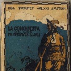 Old books - LA CONQUESTA DE LES MUNTANYES BLAVES - JOSEP Mª FOLCH I TORRES - 1914 - BIBLIOTECA PATUFET VOL. XXII - 34605391
