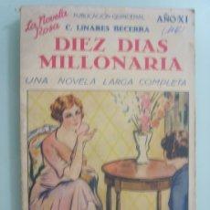 Libros antiguos: DIEZ DÍAS MILLONARIA .-C. LINARES BECERRA .- AÑO 1936 - ANTIGUEDAD 83 AÑOS - VINTAGE. Lote 34607224
