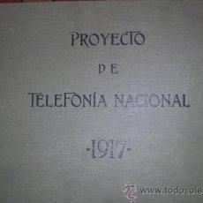 Libros antiguos: PROYECTO TELEFONÍA NACIONAL 1917. FRANCOS RODRIGUEZ.ÁVILA,OVIEDO,MADRID,CÁDIZ,NAVARRA,LUGO,BURGOS.... Lote 34622934
