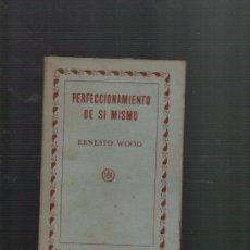 Libri antichi: ERNESTO WOOD PERFECCIONAMIENTO DE SI MISMO BARCELONA 1929 BIBLIOTECA ORIENTALISTA R. MAYNADÉ. Lote 34625367