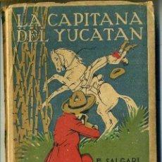 Libros antiguos: EMILIO SALGARI : LA CAPITANA DEL YUCATÁN TOMO II (CALLEJA). Lote 52133779