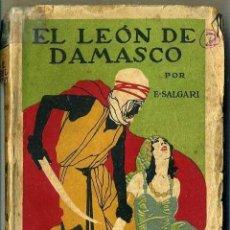 Libros antiguos: EMILIO SALGARI : EL LEÓN DE DAMASCO (CALLEJA). Lote 34630610
