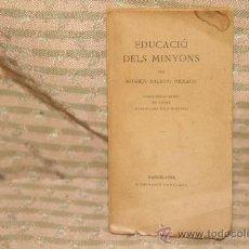 Libros antiguos: 2096- EDUCACIO DELS MINYONS. BALDIRI REXACH. EDIT ILUSTRACIO CATALANA. 1923. . Lote 34653976