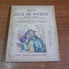 Libros antiguos: ALMANACH DES JEUX DE SOCIETÉ. CONTENANT L'EXPLICATION DES PLUS BEAUX JEUX... 1898. Lote 34671043