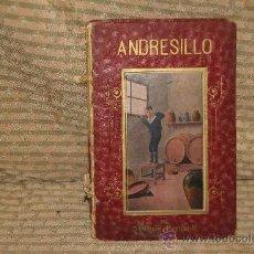 Libros antiguos: 2122- ANDRESILLO. MANUEL MARINEL.LO. EDIT. LIBRE. BLAS CAMI. 1909.. Lote 34671566