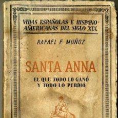 Libros antiguos: MUÑOZ : ANTONIO LÓPEZ DE SANTA ANNA (ESPASA CALPE, 1936) . Lote 34672910