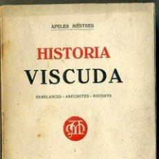 Libros antiguos: APELES MESTRES : HISTORIA VISCUDA (BONAVÍA, 1929) EN CATALÁN. Lote 34673010