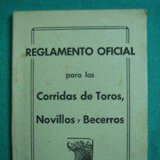 Libros antiguos: REGLAMENTO PARA LAS CORRIDAS DE TOROS, NOVILLOS Y BECERROS 1930. Lote 34676727
