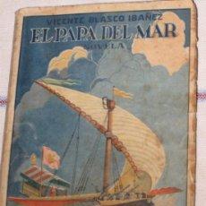 Libros antiguos: EL PAPA DEL MAR - NOVELA DE VICENTE BLASCO IBAÑEZ. EDIC. 1925. Lote 34724531