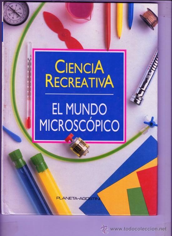 CIENCIA RECREATIVA EL MUNDO MICROSCOPICO - PLANETA AGOSTINI (Libros Antiguos, Raros y Curiosos - Literatura Infantil y Juvenil - Otros)