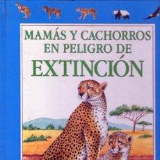 Libros antiguos: MAMAS Y CACHORROS EN PELIGRO DE EXTINCION - PLAZA JOVEN. Lote 34685741