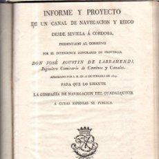 Libros antiguos: INFORME DEL PROYECTO DE NAVEGACIÓN DE CÓRDOBA A SEVILLA,IBARRA 1820,CONTIENE MAPA PROYECTO,VER FOTOS. Lote 34708887