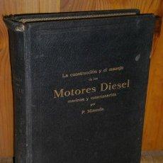 Libros antiguos: LA CONSTRUCCIÓN Y EL MANEJO DE LOS MOTORES DIESEL MARINOS Y ESTACIONARIOS POR PEDRO MIRANDA EN 1933. Lote 242277390
