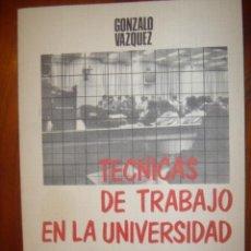 Libros antiguos: TECNICAS DE TRABAJO EN LA UNIVERSIDAD. GONZALO VAZQUEZ GOMEZ.ED EUNSA 1975. Lote 34720782