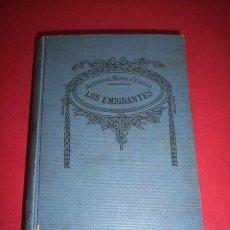 Libros antiguos: HOYOS Y VINENT, ANTONIO DE - LOS EMIGRANTES : (NOVELA). Lote 34741134