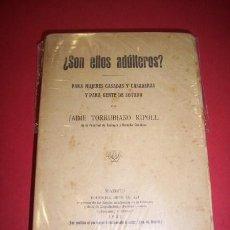 Libros antiguos: TORRUBIANO RIPOLL, JAIME -¿SON ELLOS ADÚLTEROS? : PARA MUJERES CASADAS Y CASADERAS Y PARA GENTE CON . Lote 34742861