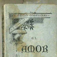 Libros antiguos: MICHELET : EL AMOR (LUIS TASSO SERRA, C. 1880). Lote 34817981