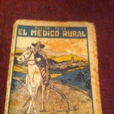 Livros antigos: EL MÉDICO RURAL. OBRA CAPITAL DE FELIPE TRIGO. 1.912.. Lote 34821279