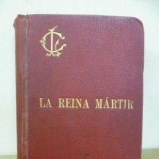 Libros antiguos: COLOMA, LUIS; LA REINA MARTIR: APUNTES HISTORICOS DEL S XVI . Lote 34852525