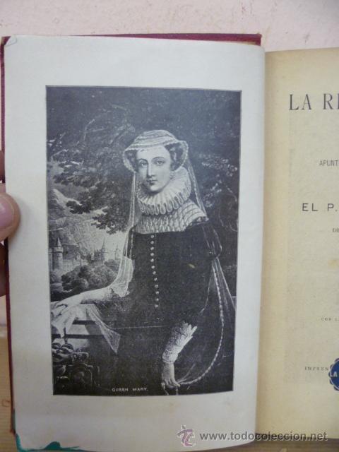 Libros antiguos: COLOMA, LUIS; LA REINA MARTIR: APUNTES HISTORICOS DEL S XVI - Foto 4 - 34852525