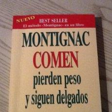 Libros antiguos: COMEN PIERDEN PESO Y SIGUEN DELGADOS - MICHEL MONTIGNAC. Lote 34870832