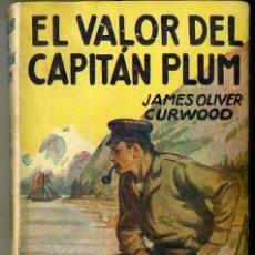 Livros antigos: OLIVER CURWOOD : EL VALOR DEL CAPITÁN PLUM (JUVENTUD, 1930). Lote 43970052