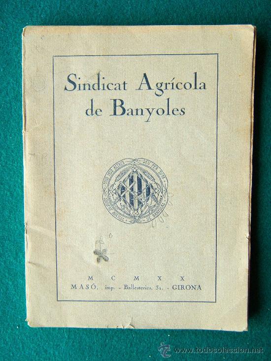 SINDICAT AGRICOLA DE BANYOLES - EDITORIAL MASO. GIRONA - MUY ILUSTRADO - 1920 - EDICIO EN CATALA (Libros Antiguos, Raros y Curiosos - Ciencias, Manuales y Oficios - Otros)