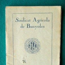 Libros antiguos: SINDICAT AGRICOLA DE BANYOLES - EDITORIAL MASO. GIRONA - MUY ILUSTRADO - 1920 - EDICIO EN CATALA . Lote 34897340