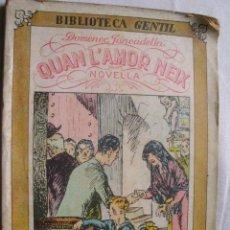 Libros antiguos: QUAN L´AMOR NEIX. JUNCADELLA, DOMÈNEC. 1931. Lote 34918080