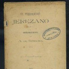Libros antiguos: EL PERIODISMO JEREZANO. APUNTES PARA SU HISTORIA A-JER-0408. Lote 34922906