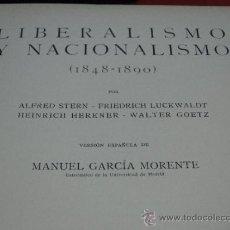 Livres anciens: LIBERALISMO Y NACIONALISMO. 1848 - 1890. -- WALTER GOETZ.-AÑO 1934. Lote 34943590