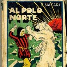 Libros antiguos: EMILIO SALGARI : AL POLO NORTE (CALLEJA). Lote 57748466