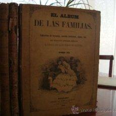 Libros antiguos: (520) EL ALBUM DE LAS FAMILIAS - 3 TOMOS -. Lote 34952409