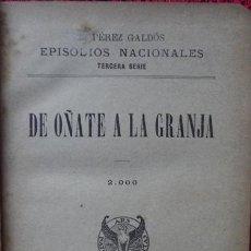 Libros antiguos: B.P. GALDÓS. EPISODIOS NACIONALES - DE OÑATE A LA GRANJA / LUCHANA (1898, 1899, 1ª EDICIÓN). Lote 34968923