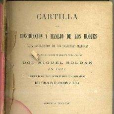 Libros antiguos: ROLDÁN : CONSTRUCCIÓN Y MANEJO DE LOS BUQUES (FORTANET, 1877) . Lote 34972925