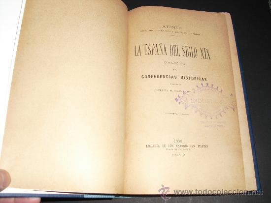 Libros antiguos: 1886 LA ESPAÑA DEL SIGLO XIX CONFERENCIAS HISTORICAS 1885-86 DEL ATENEO DE MADRID - Foto 3 - 34988310