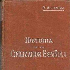Libros antiguos: HISTORIA DE LA CIVILIZACIÓN ESPAÑOLA - RAFAEL ALTAMIRA - MANUALES SOLER. Lote 35018655