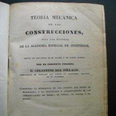 Libros antiguos: 1837 TEORIA MECANICA DE LAS CONSTRUCCIONES PARA LOS ESTUDIOS DE LA ACADEMIA ESPECIAL DE INGENIEROS. Lote 35183604