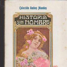 Old books - Colección Ambos Mundos. Historia sin Nombre por J.Barbey. Edit. F. Granada 1909. - 35187376