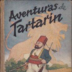 Libros antiguos: AVENTURAS DE TARTARIN EDITORIAL MAUCCI ILUSTRADO POR BENEJAM. Lote 35190323